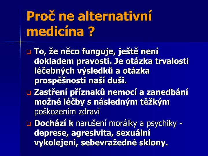 Proč ne alternativní medicína ?