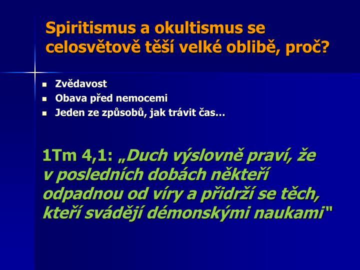 Spiritismus a okultismus se celosvětově těší velké oblibě, proč?