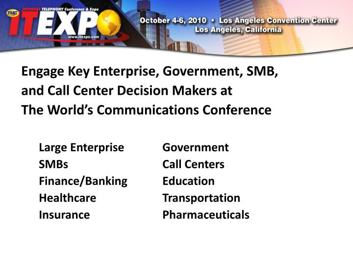 Engage Key Enterprise, Government, SMB,
