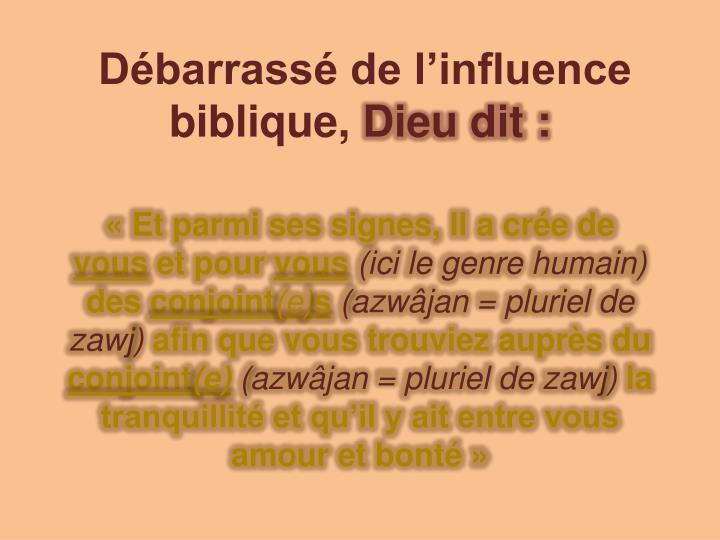 Débarrassé de l'influence biblique,