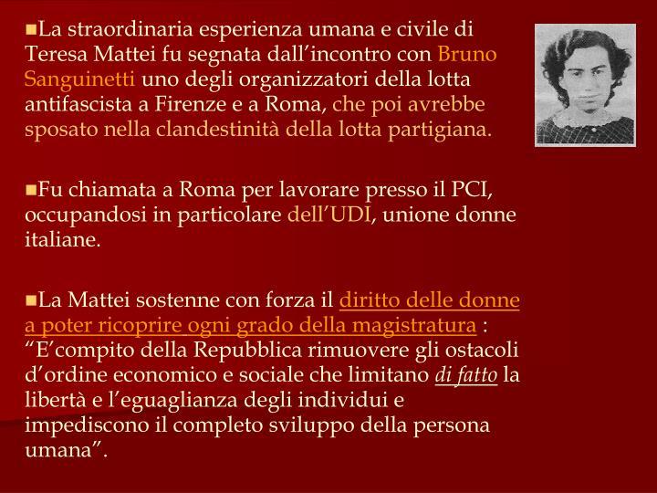 La straordinaria esperienza umana e civile di Teresa Mattei fu segnata dall'incontro con