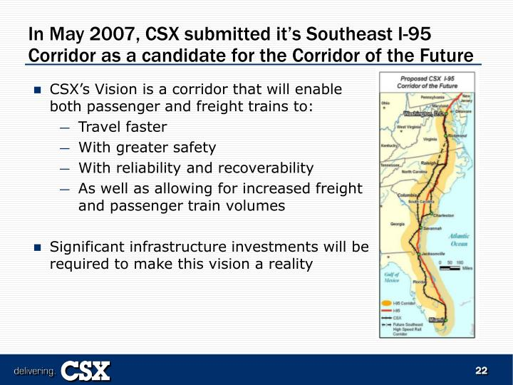 In May 2007, CSX submitted it's Southeast I-95 Corridor as a candidate for the Corridor of the Future