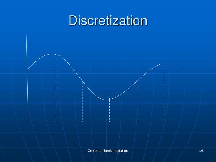 Discretization