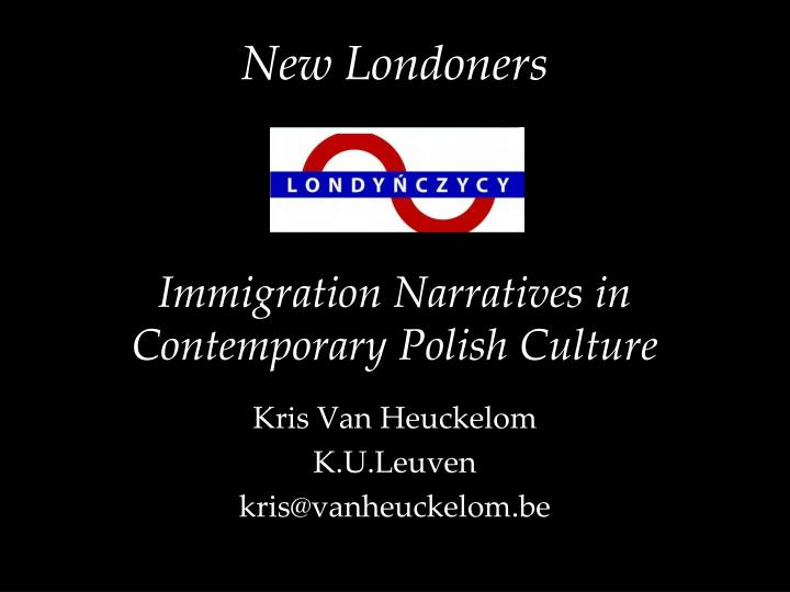 New londoners immigration narratives in contemporary polish culture