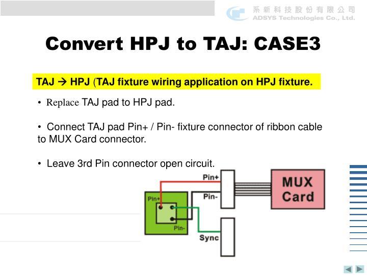 Convert HPJ to TAJ: CASE3