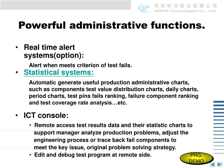 Powerful administrative functions