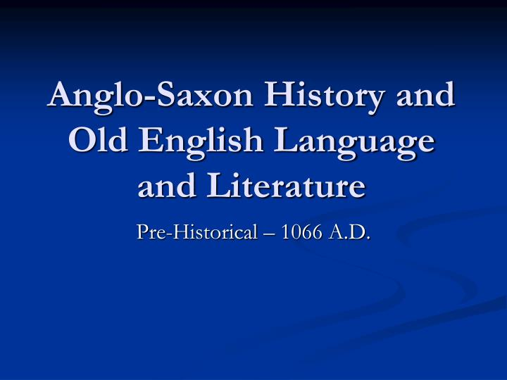 anglo saxon history and old english language and literature n.