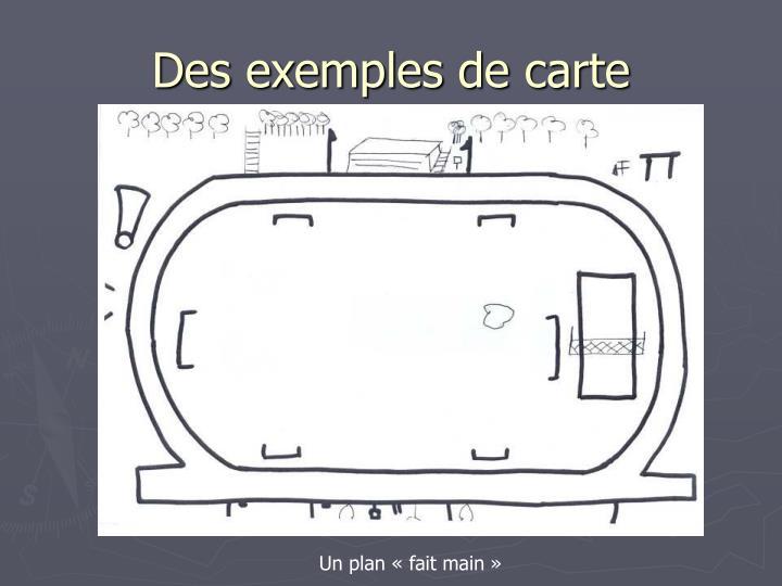 Des exemples de carte