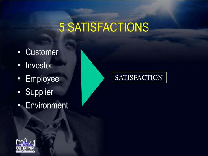 5 SATISFACTIONS