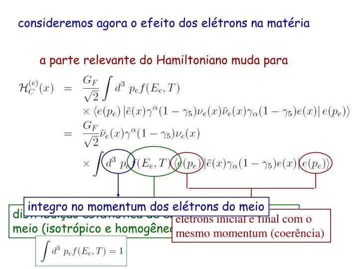 a parte relevante do Hamiltoniano muda para