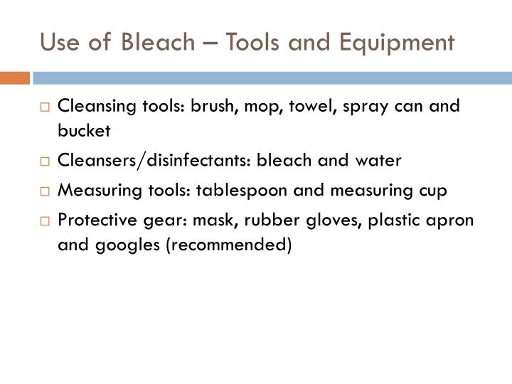 Use of Bleach – Tools and Equipment