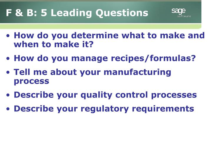 F & B: 5 Leading Questions