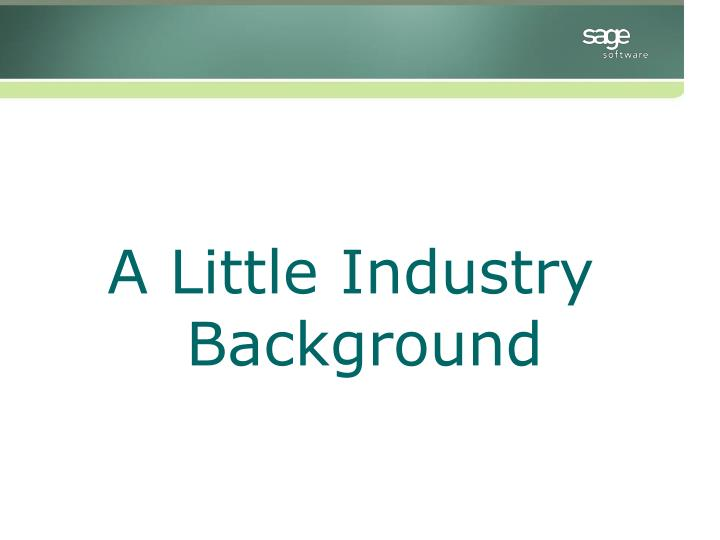 A Little Industry Background