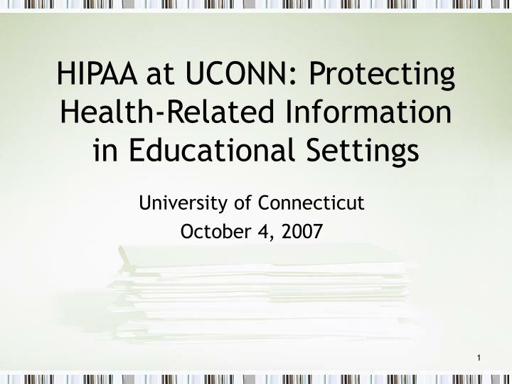 hipaa at uconn protecting health related information in educational settings n.