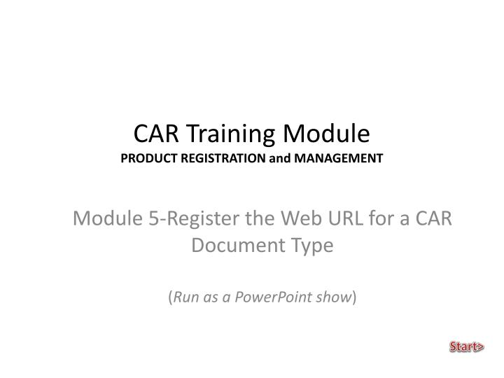 car training module product registration and management n.