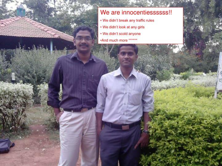 We are innocentiessssss!!