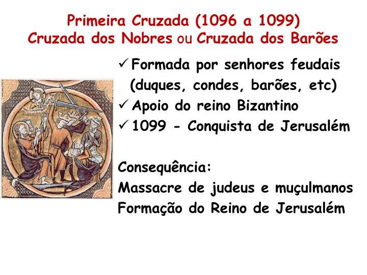 Primeira Cruzada (1096 a 1099)