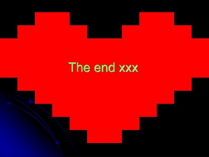 The end xxx