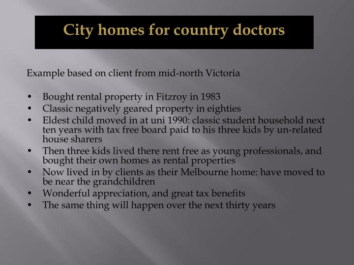 City homes for country doctors