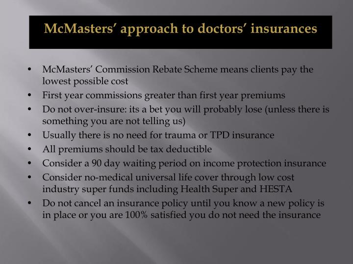 McMasters' approach to doctors' insurances