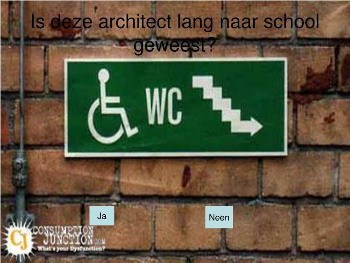 Is deze architect lang naar school geweest?