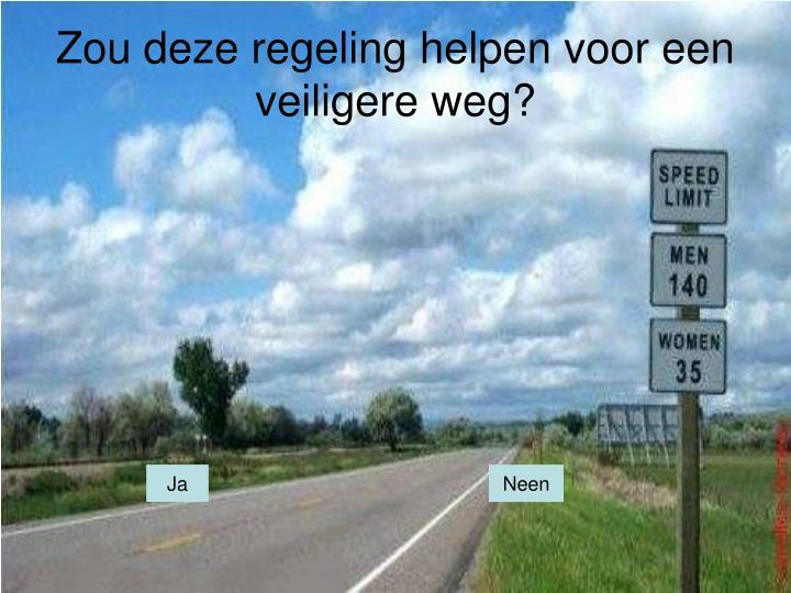 Zou deze regeling helpen voor een veiligere weg?