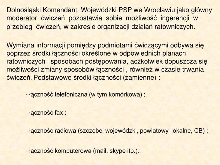 Dolnośląski Komendant  Wojewódzki PSP we Wrocławiu jako główny