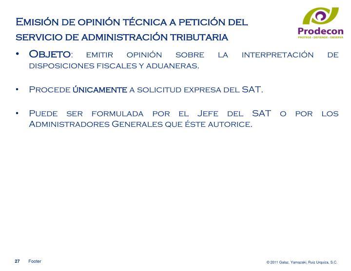 Emisión de opinión técnica a petición del servicio de administración tributaria