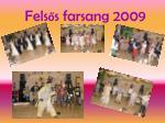 fels s farsang 2009