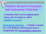 primitive recursive functions and ackermann s function