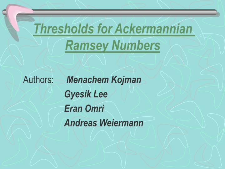 thresholds for ackermannian ramsey numbers n.
