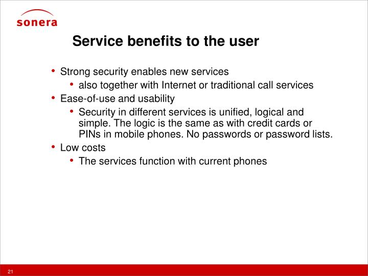 Service benefits to the user