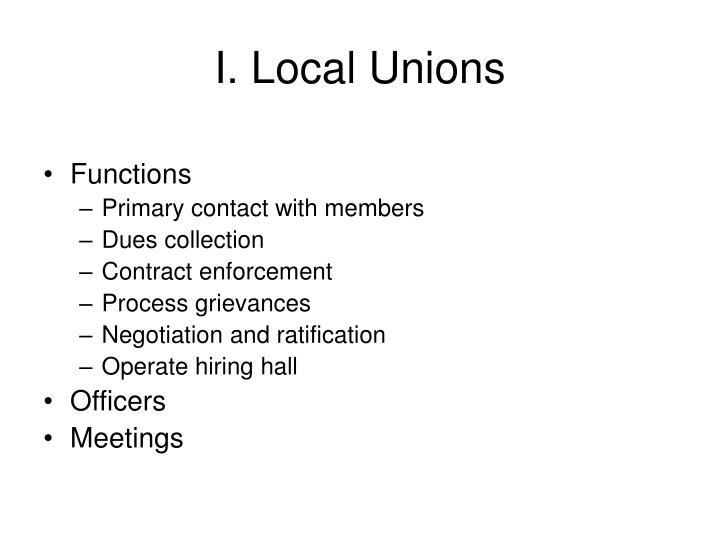 I. Local Unions