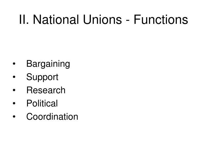 II. National Unions - Functions