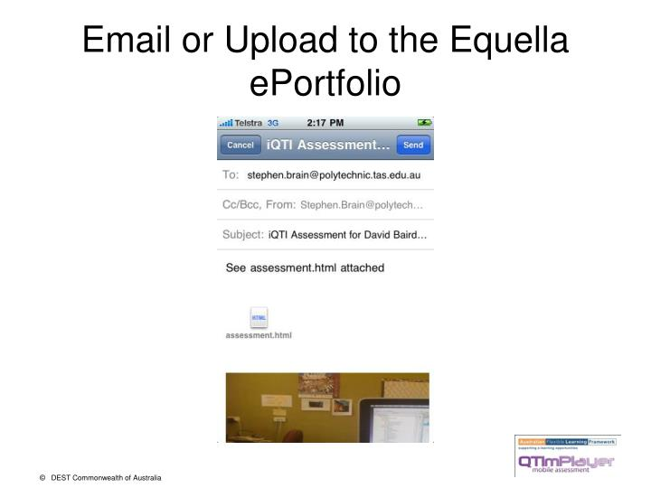Email or Upload to the Equella ePortfolio