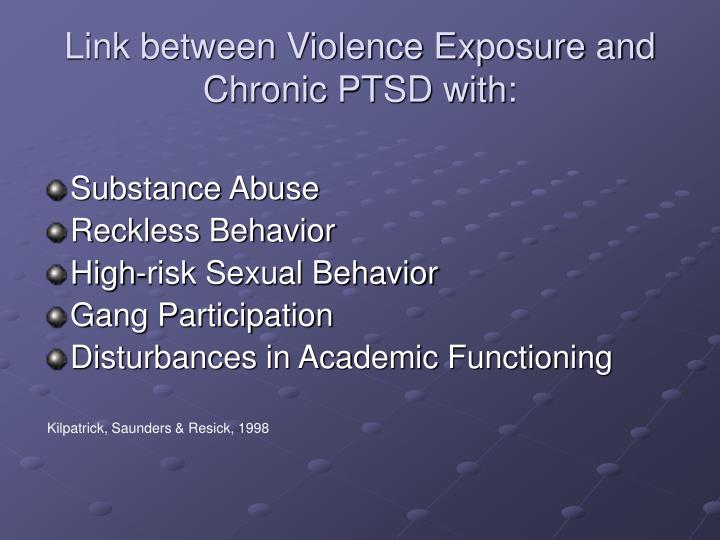 Link between Violence Exposure and Chronic PTSD with: