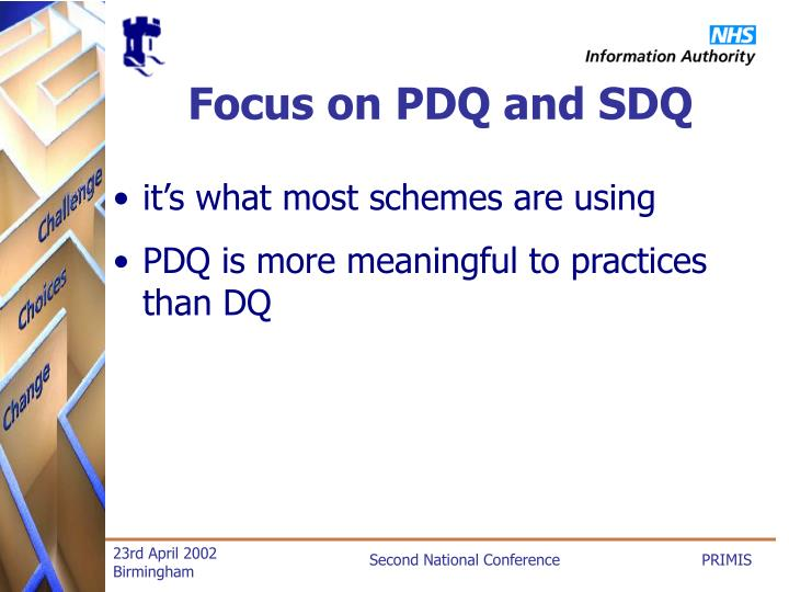 Focus on PDQ and SDQ