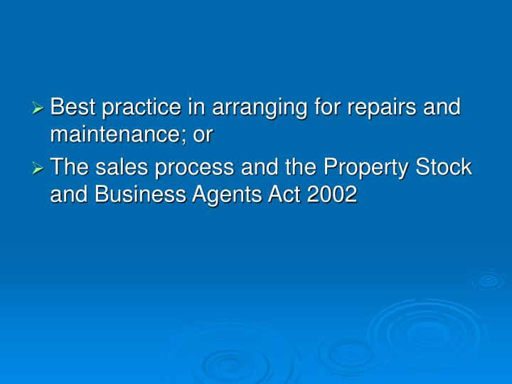 Best practice in arranging for repairs and maintenance; or