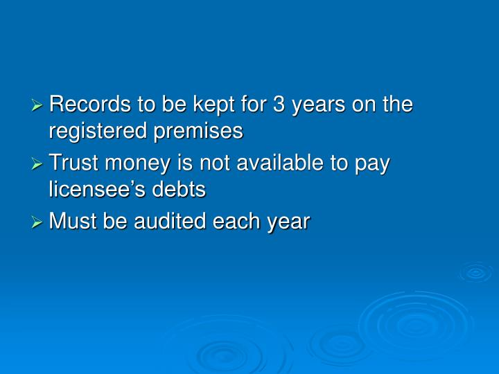 Records to be kept for 3 years on the registered premises