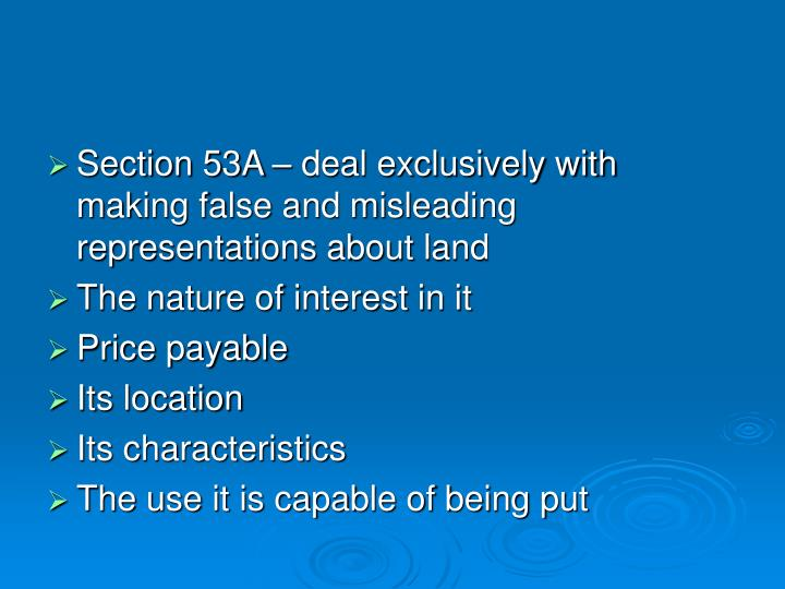Section 53A – deal exclusively with making false and misleading representations about land