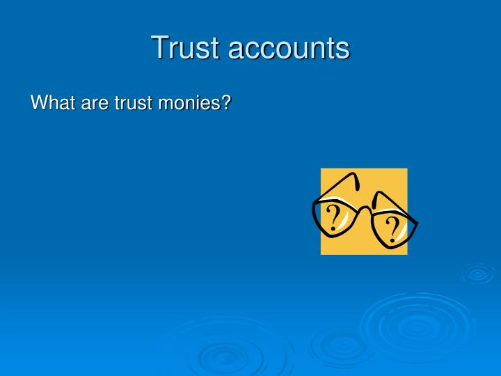 Trust accounts