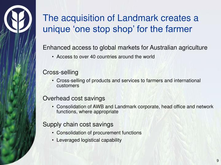 The acquisition of Landmark creates a unique 'one stop shop' for the farmer