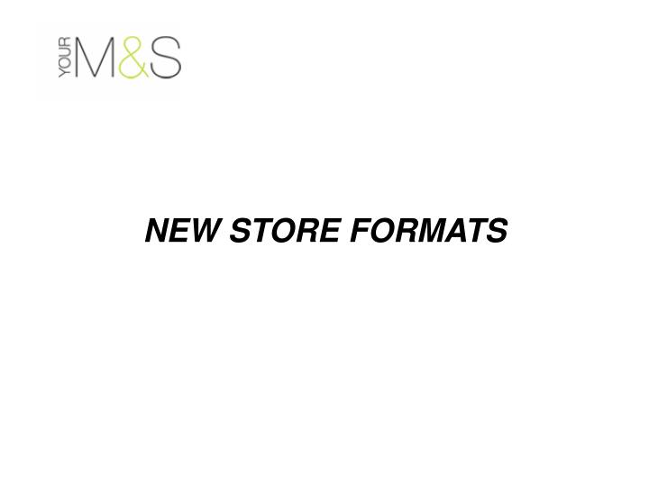 NEW STORE FORMATS