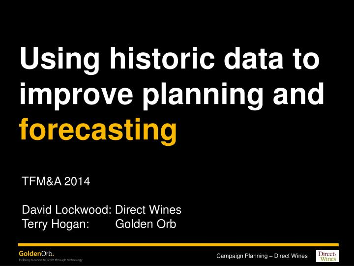 using historic data to improve planning and forecasting n.