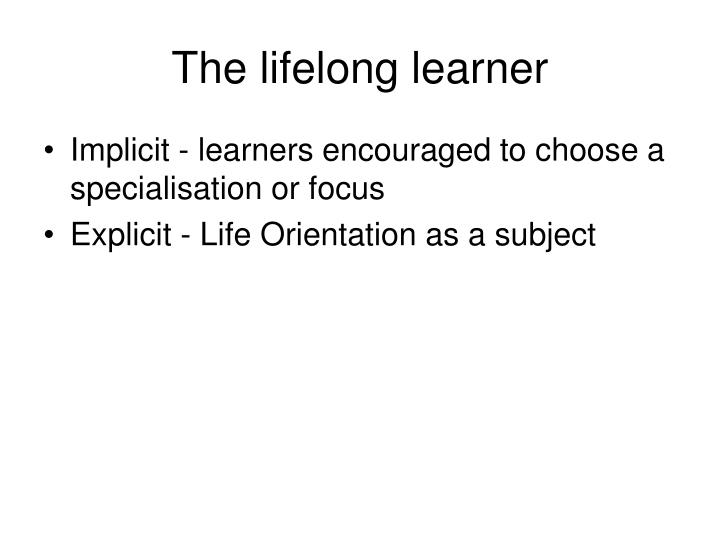 The lifelong learner