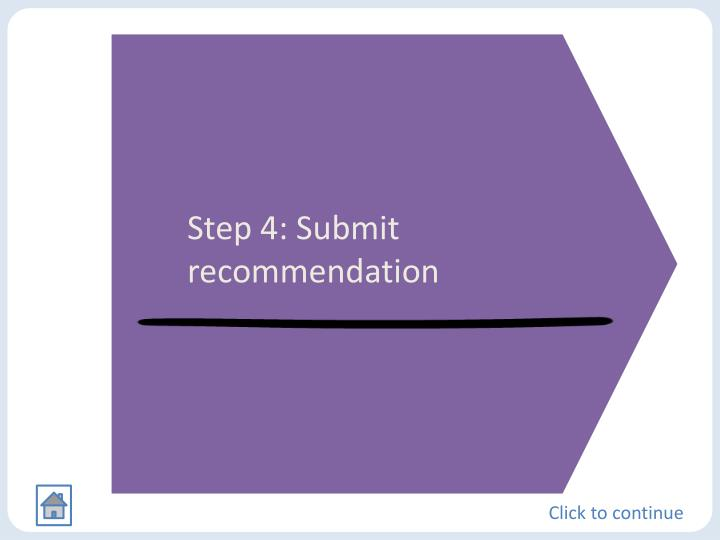 Step 4: Submit recommendation