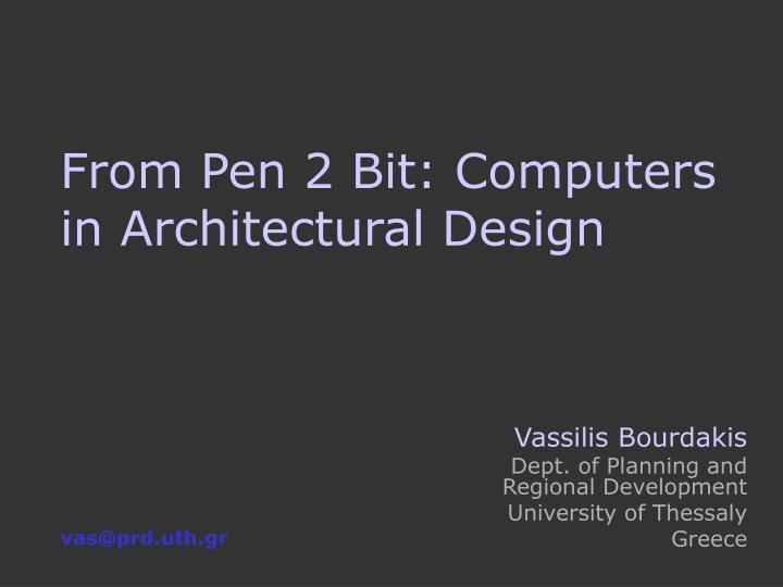 from pen 2 bit computers in architectural design