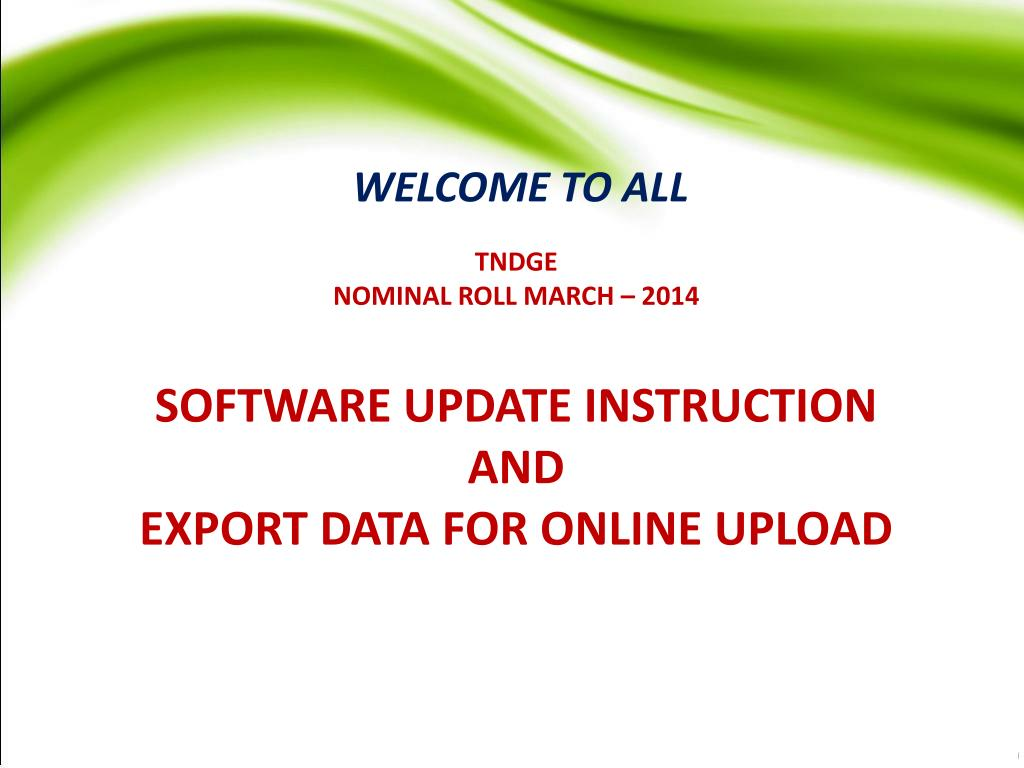 ppt tndge nominal roll march 2014 software update instruction
