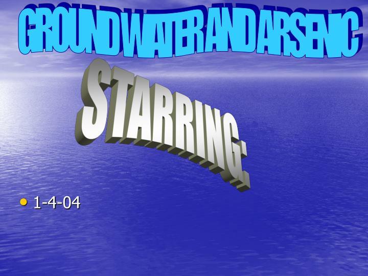 GROUND WATER AND ARSENIC