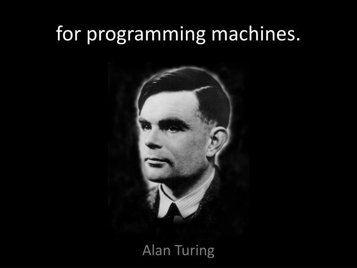 for programming machines.